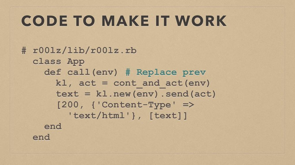 CODE TO MAKE IT WORK # r00lz/lib/r00lz.rb class...