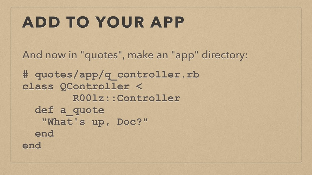 "ADD TO YOUR APP And now in ""quotes"", make an ""a..."