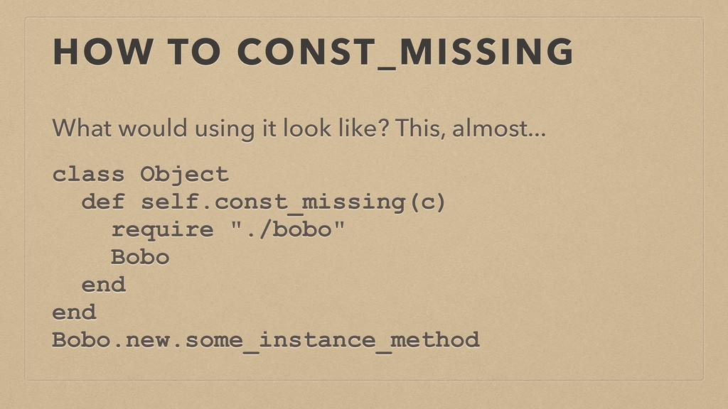 HOW TO CONST_MISSING What would using it look l...