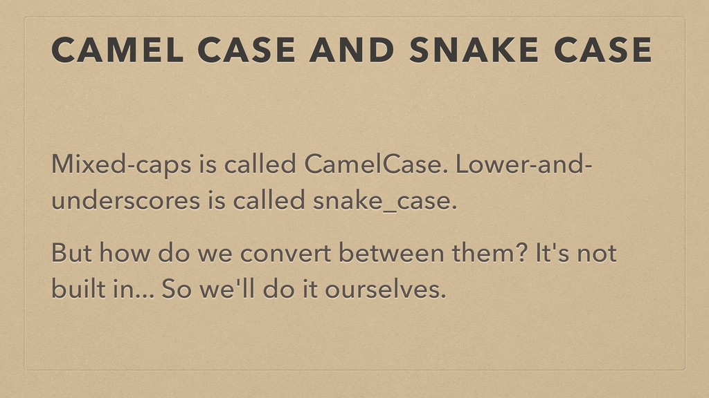 CAMEL CASE AND SNAKE CASE Mixed-caps is called ...