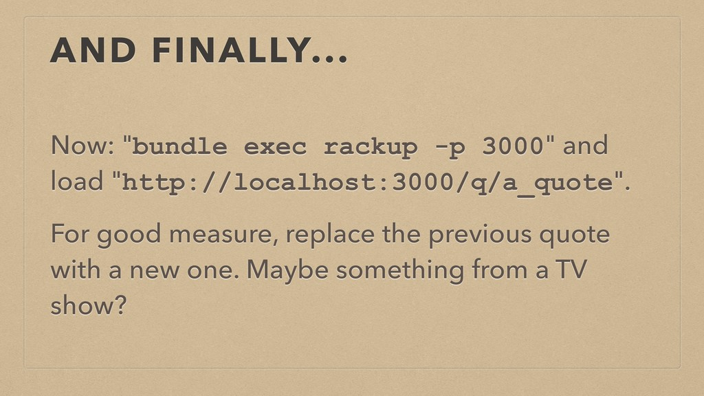 "AND FINALLY... Now: ""bundle exec rackup -p 3000..."