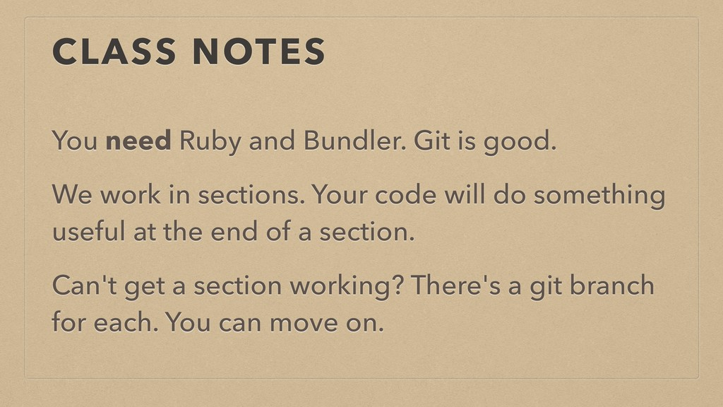 CLASS NOTES You need Ruby and Bundler. Git is g...