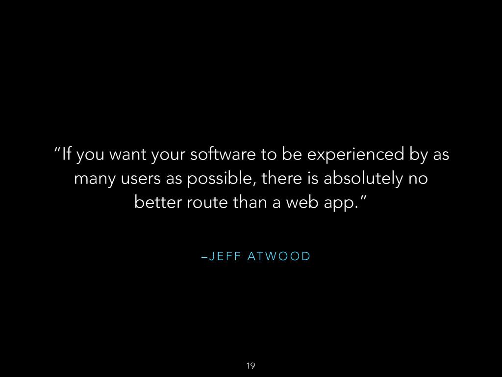 "– J E F F AT W O O D ""If you want your software..."