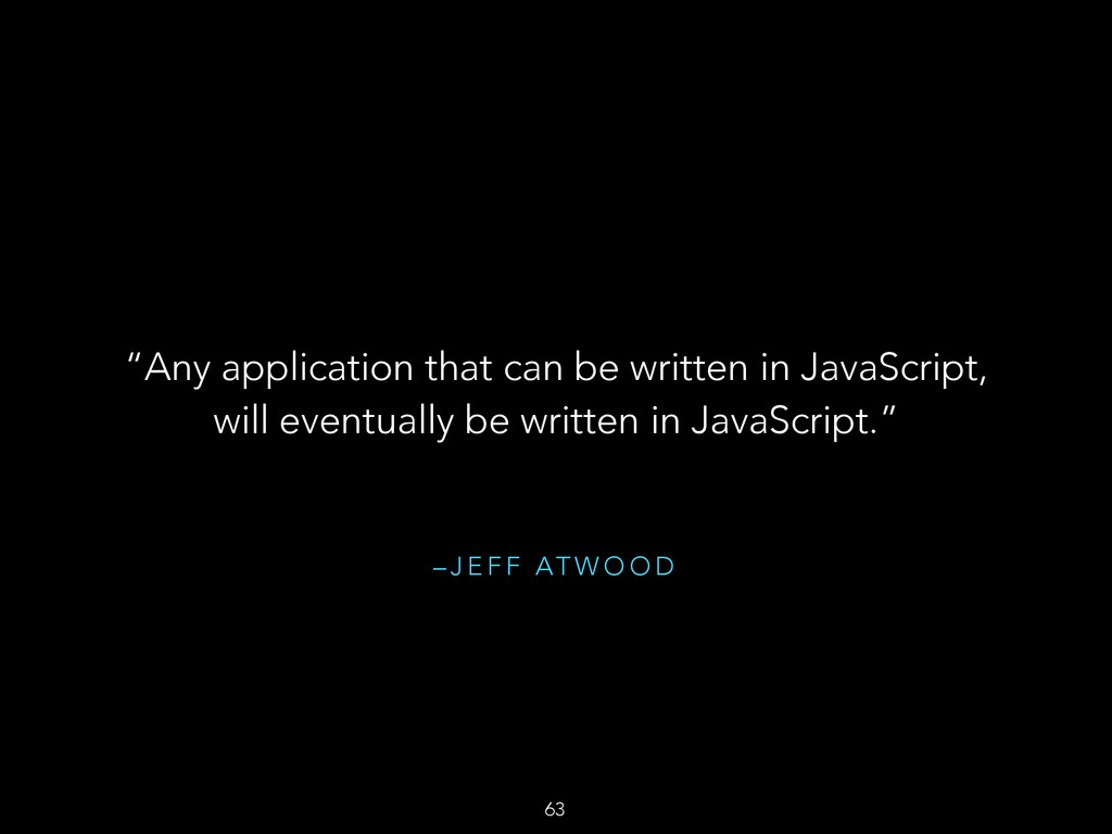 """– J E F F AT W O O D """"Any application that can ..."""