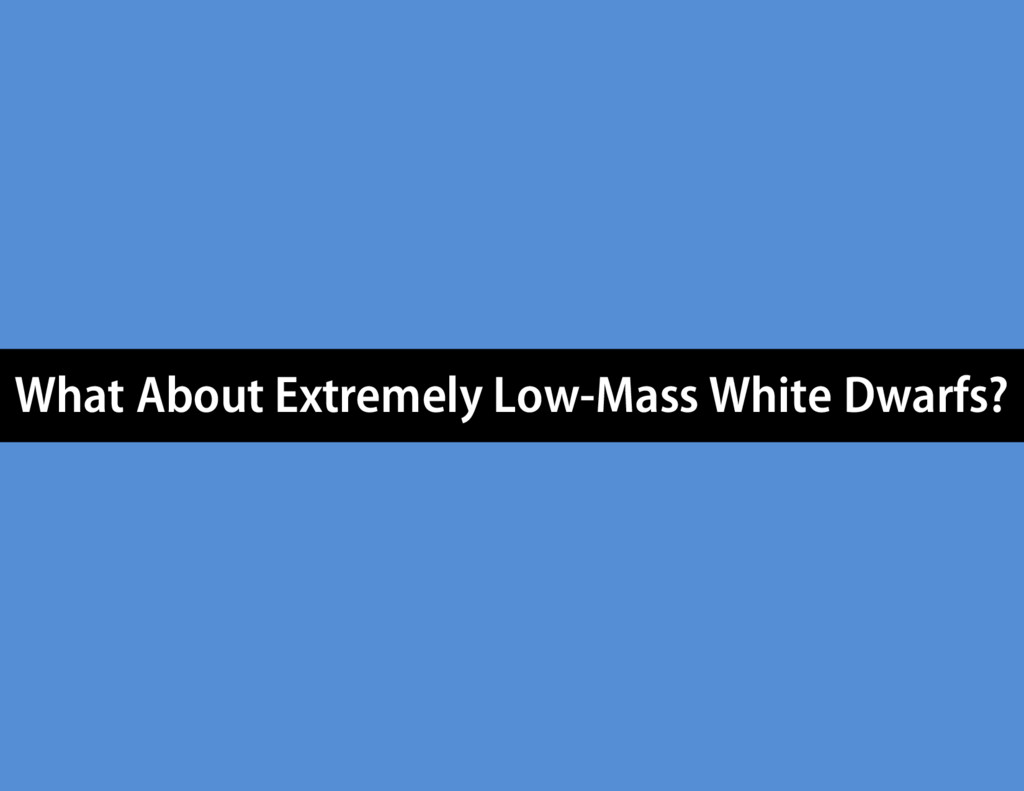 What About Extremely Low-Mass White Dwarfs?