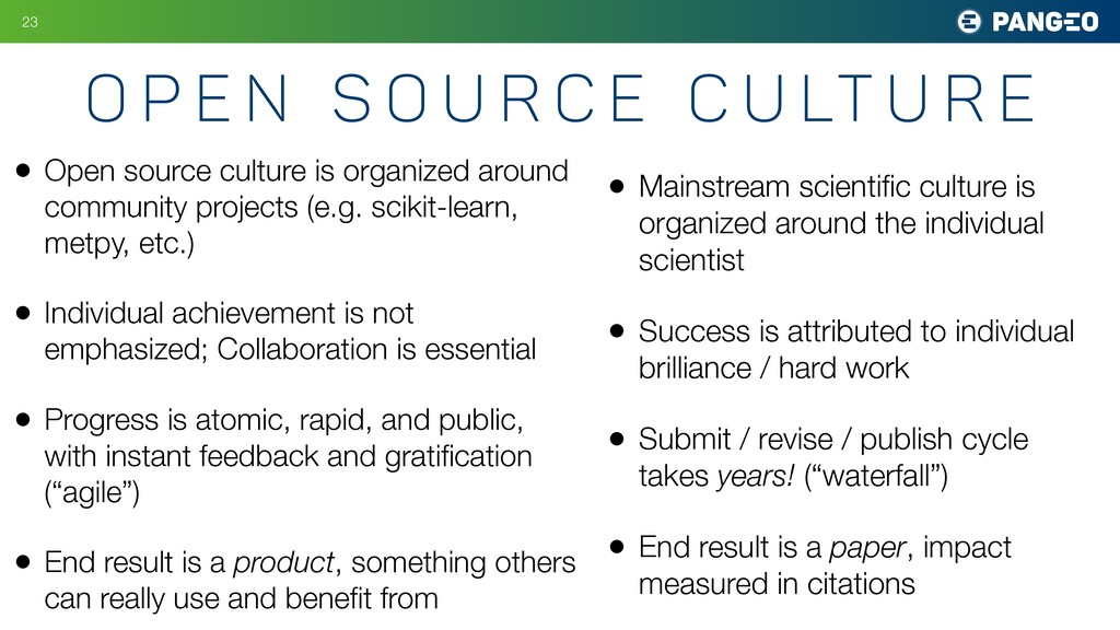 • Open source culture is organized around commu...