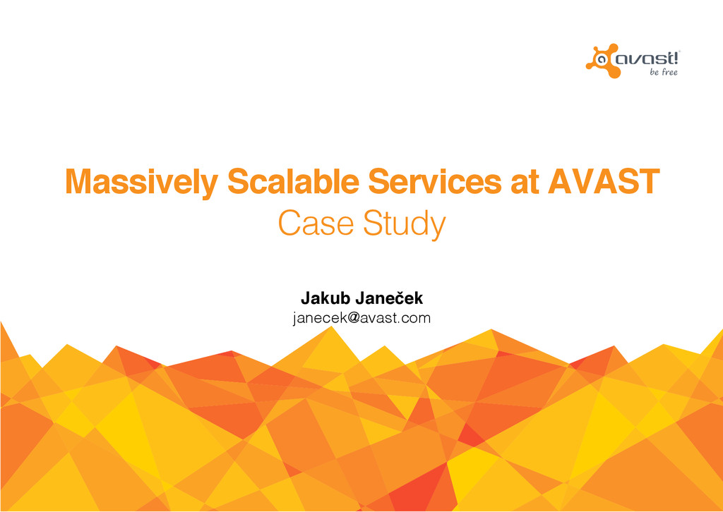 Massively Scalable Services at AVAST Case Stud...