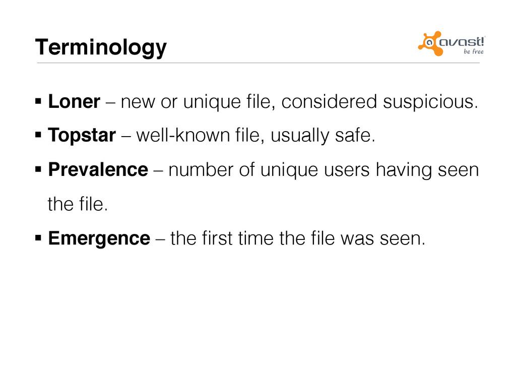 Terminology# !Loner – new or unique file, consi...