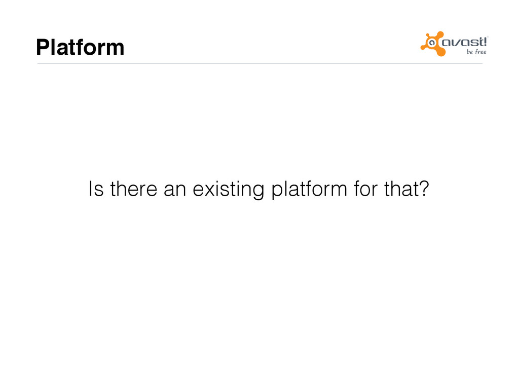 Platform# Is there an existing platform for tha...