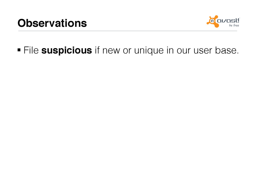 Observations# !File suspicious if new or uniqu...