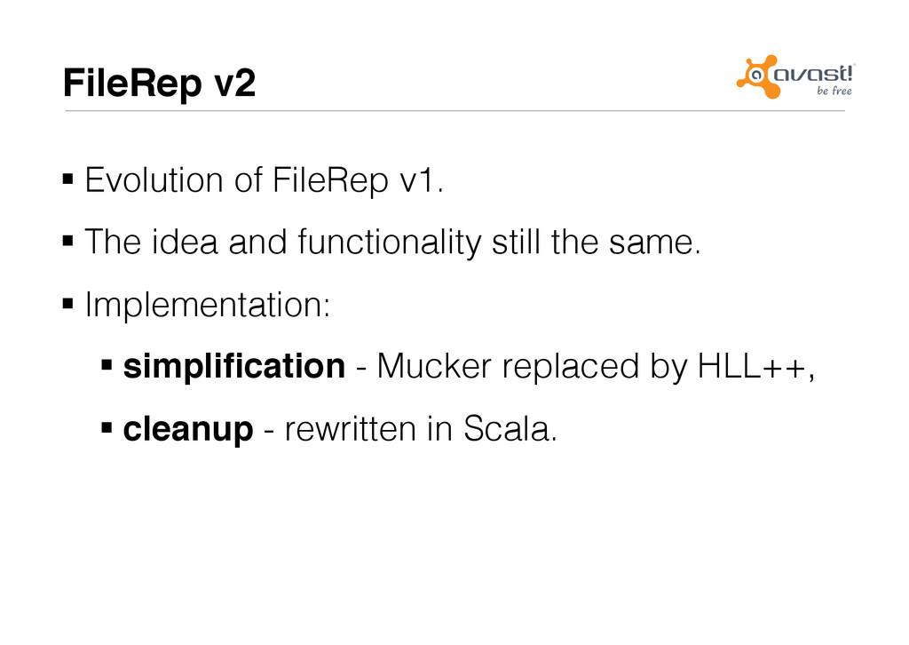 FileRep v2# !Evolution of FileRep v1.! !The i...