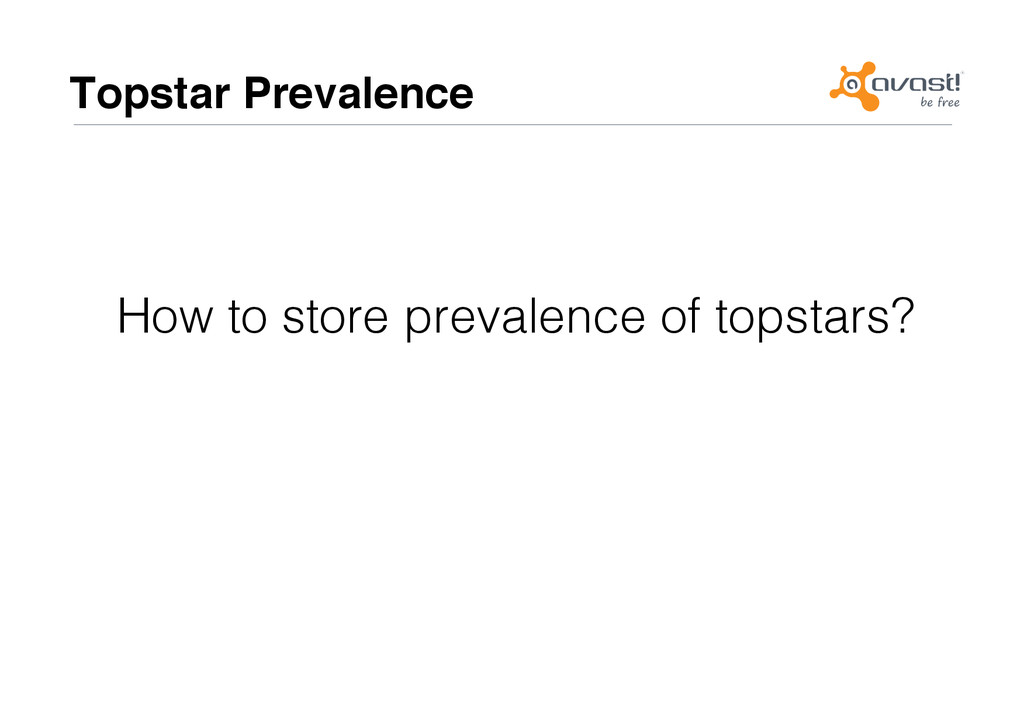 Topstar Prevalence# How to store prevalence of ...