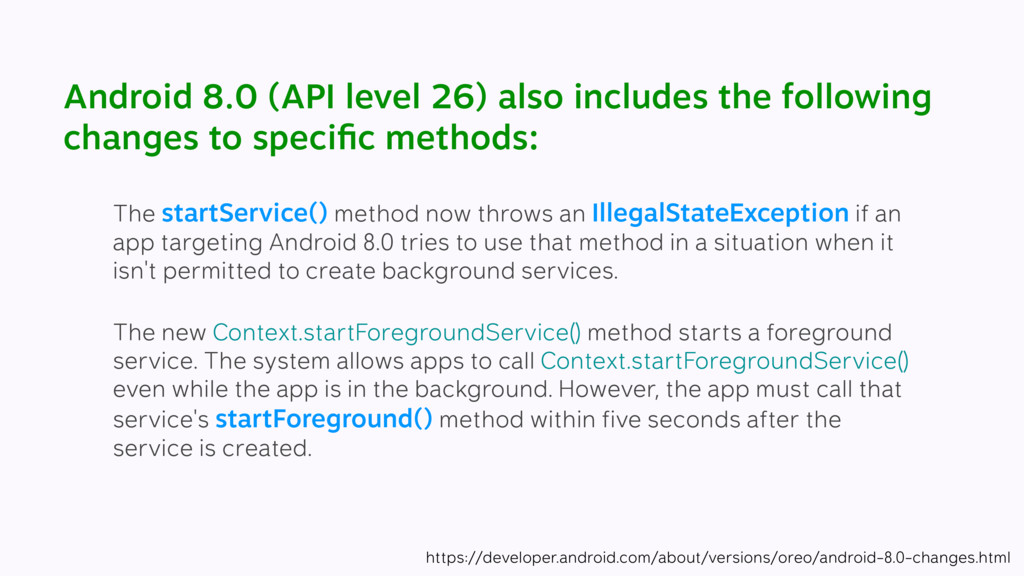 Android 8.0 (API level 26) also includes the fo...