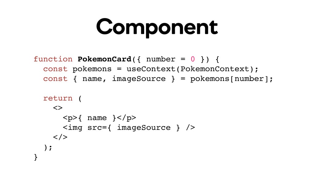 Component function PokemonCard({ number = 0 }) ...