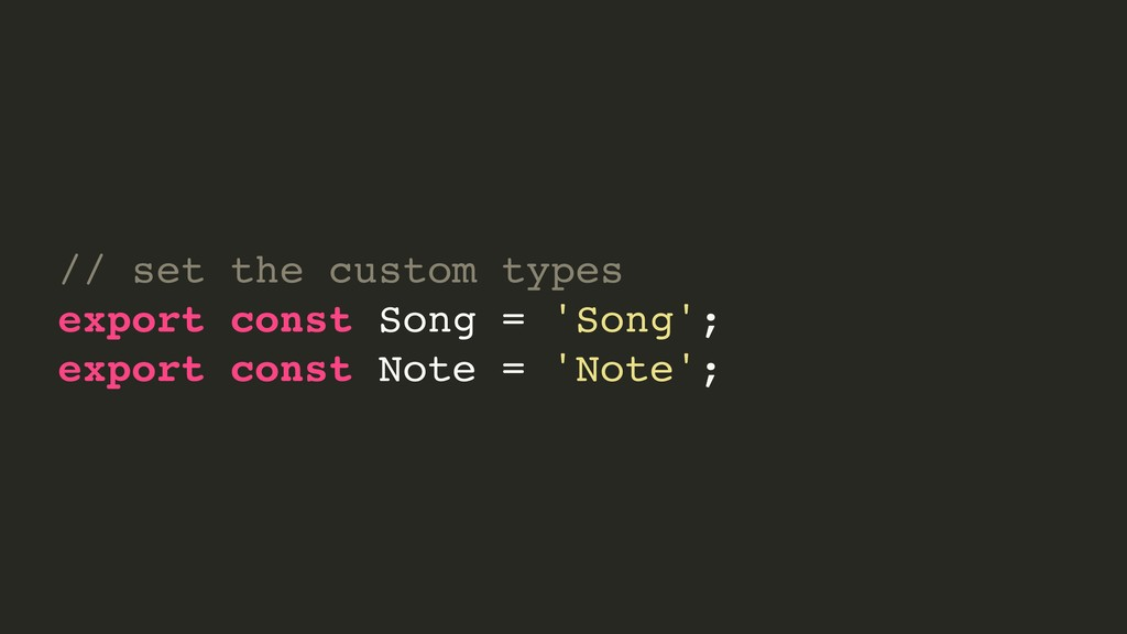 // set the custom types export const Song = 'So...