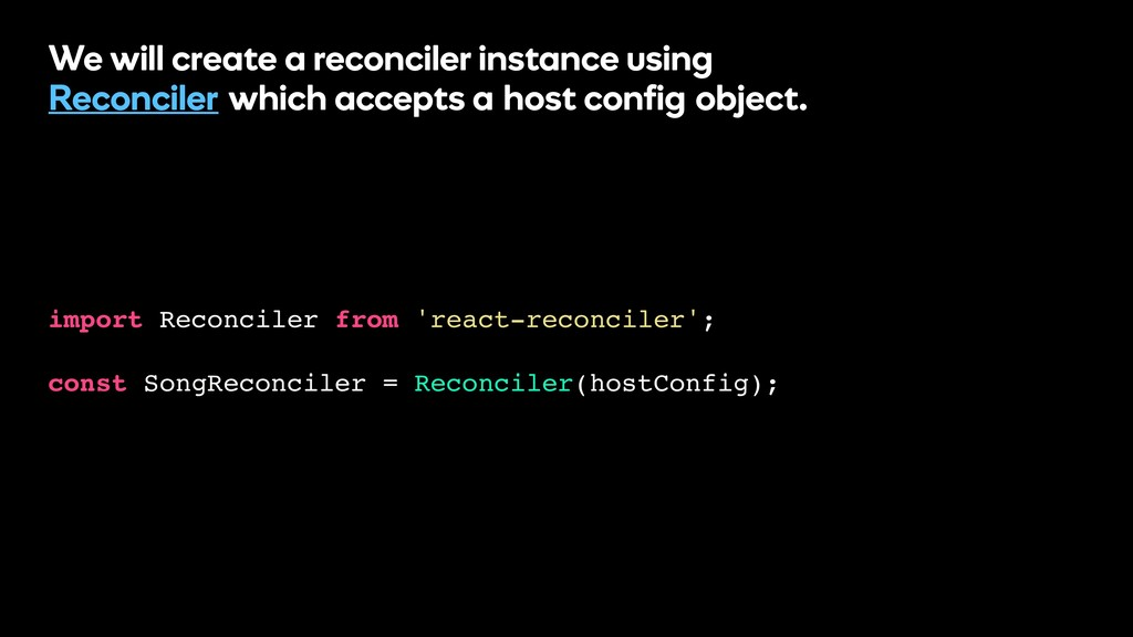import Reconciler from 'react-reconciler'; cons...