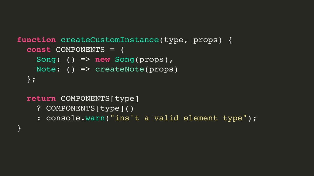 function createCustomInstance(type, props) { co...
