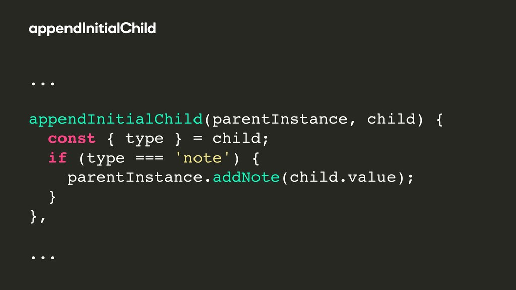 ... appendInitialChild(parentInstance, child) {...