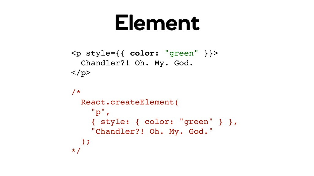 "Element <p style={{ color: ""green"" }}> Chandler..."