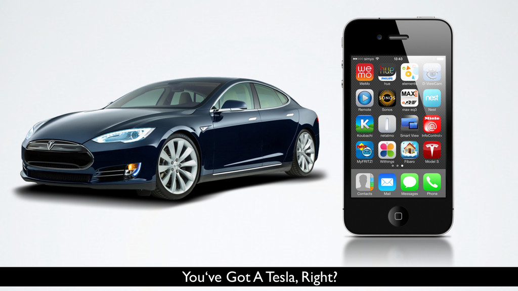 You've Got A Tesla, Right?