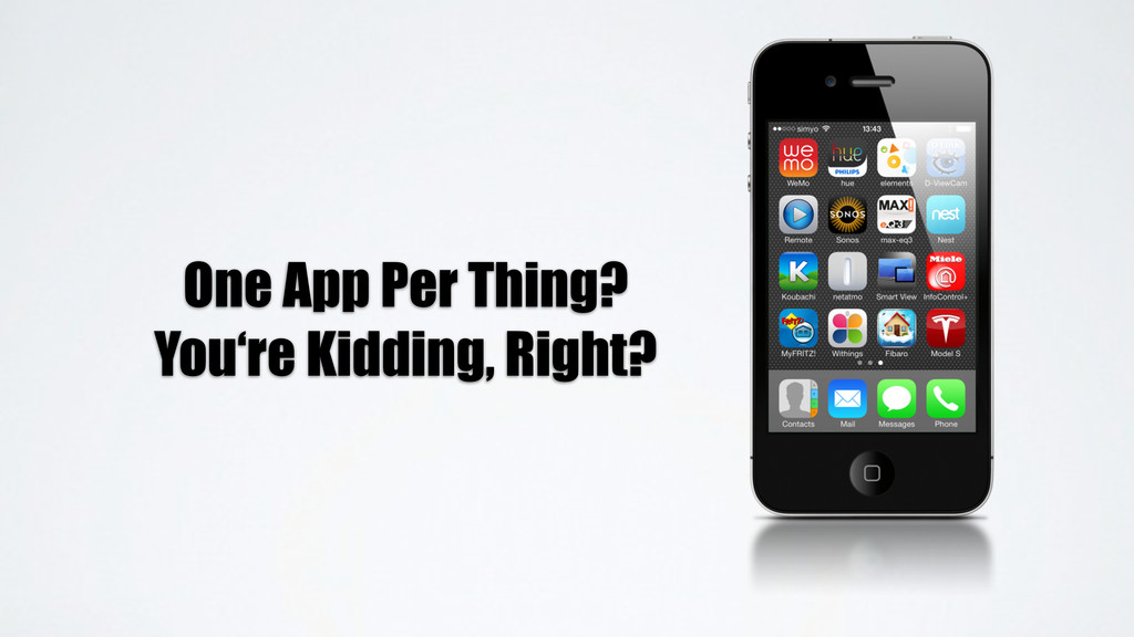 One App Per Thing? You're Kidding, Right?