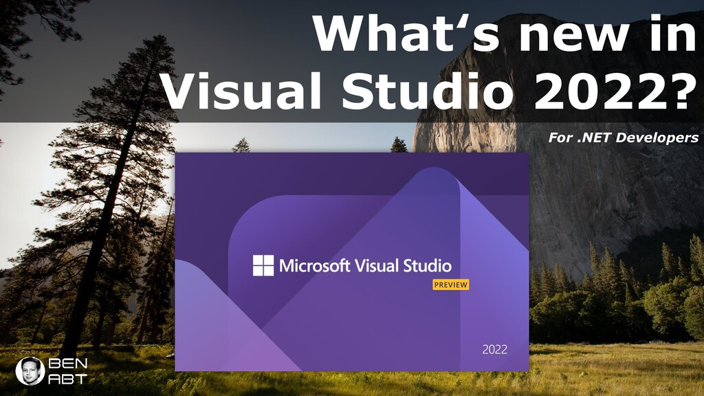 What's new in Visual Studio 2022? For .NET Deve...