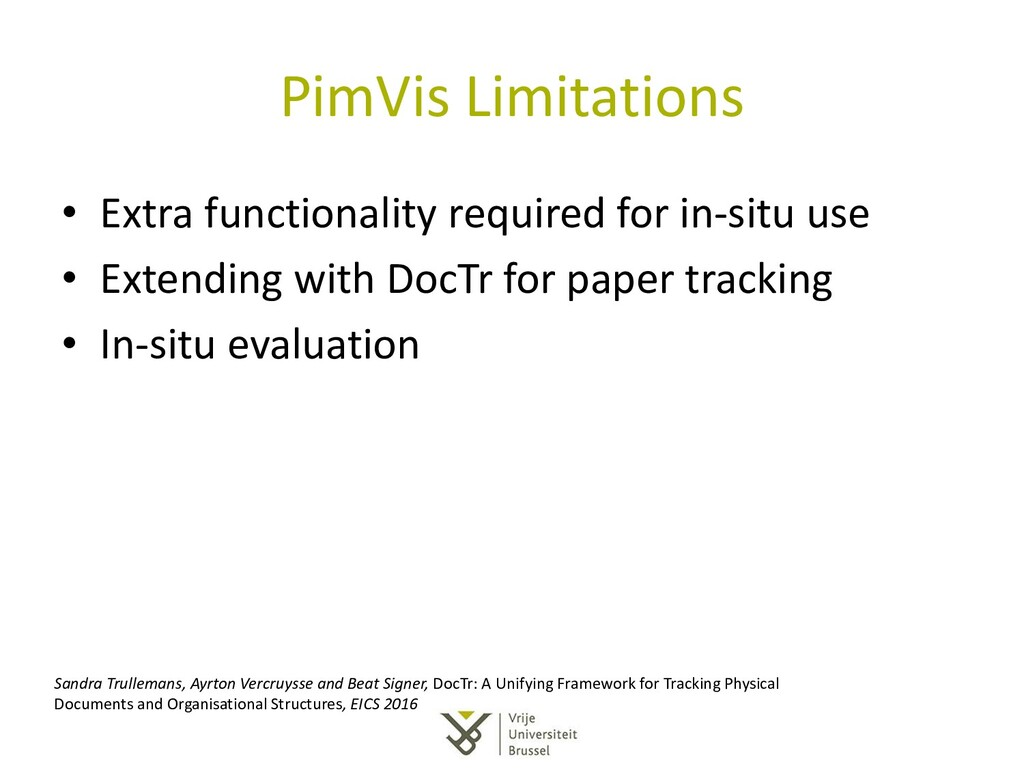 PimVis Limitations • Extra functionality requir...