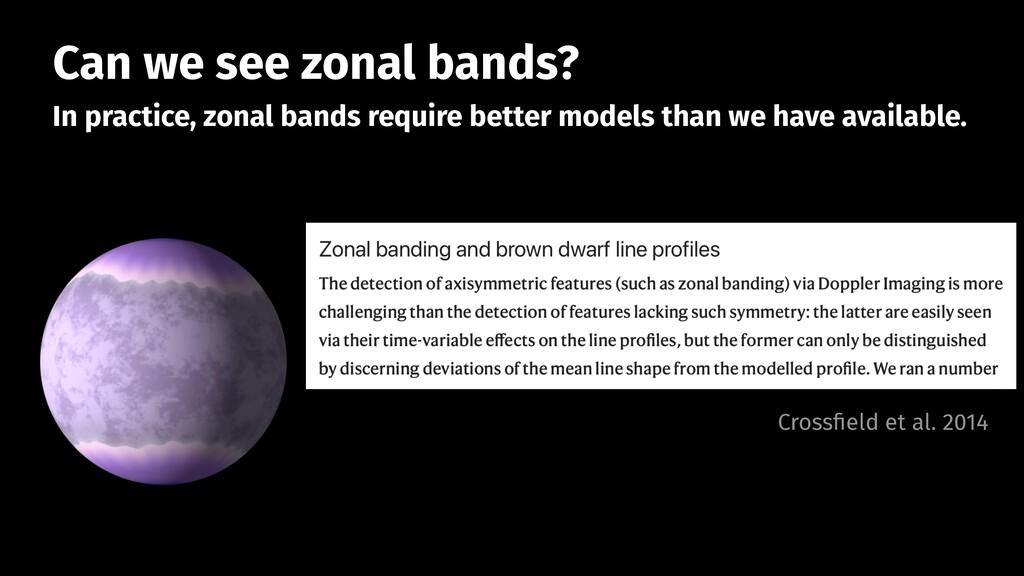 In practice, zonal bands require better models ...