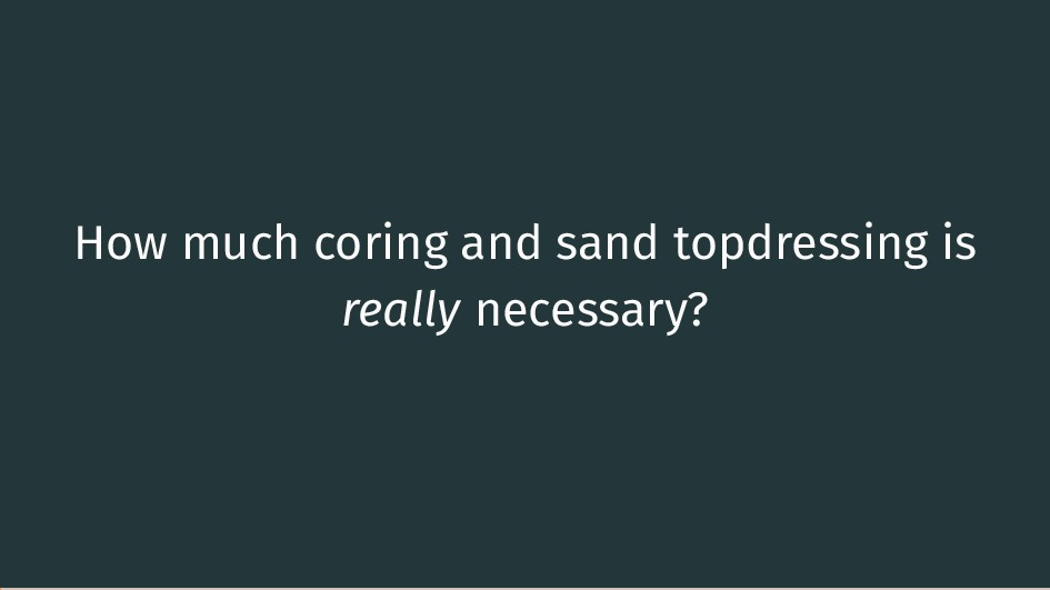 How much coring and sand topdressing is really ...