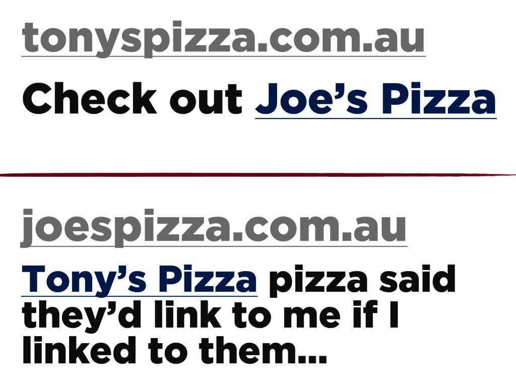 tonyspizza.com.au joespizza.com.au Check out Jo...
