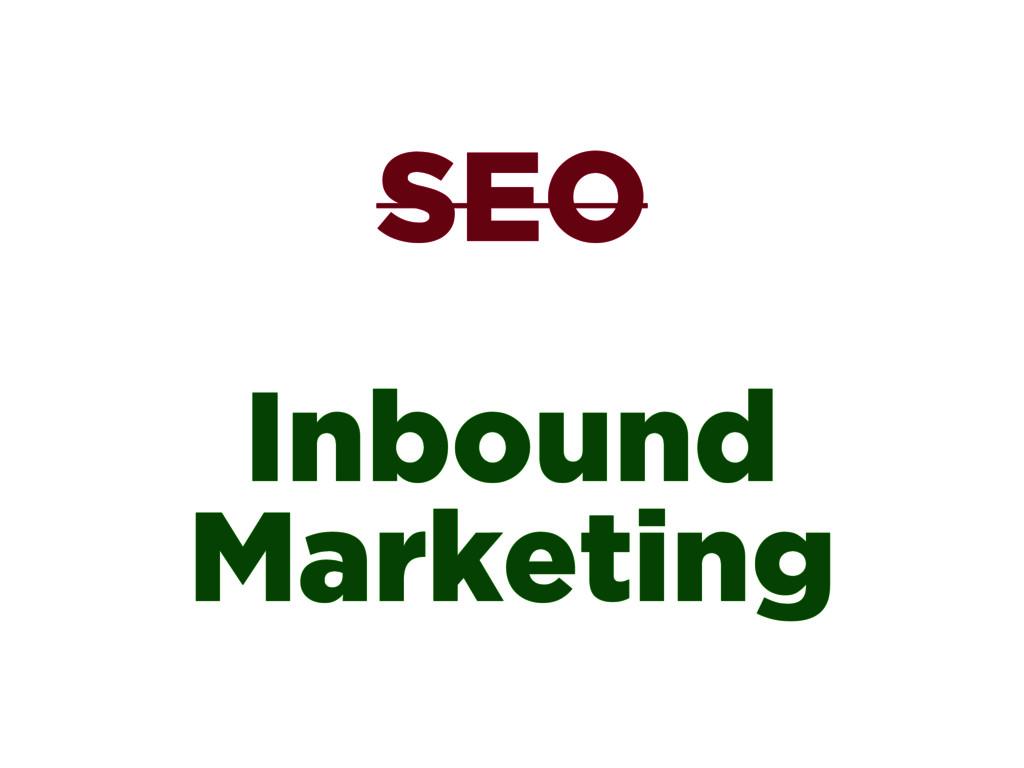 SEO  Inbound Marketing