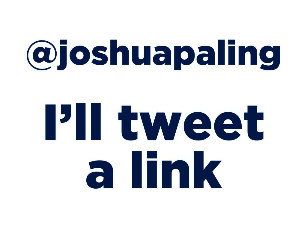 @joshuapaling I'll tweet a link