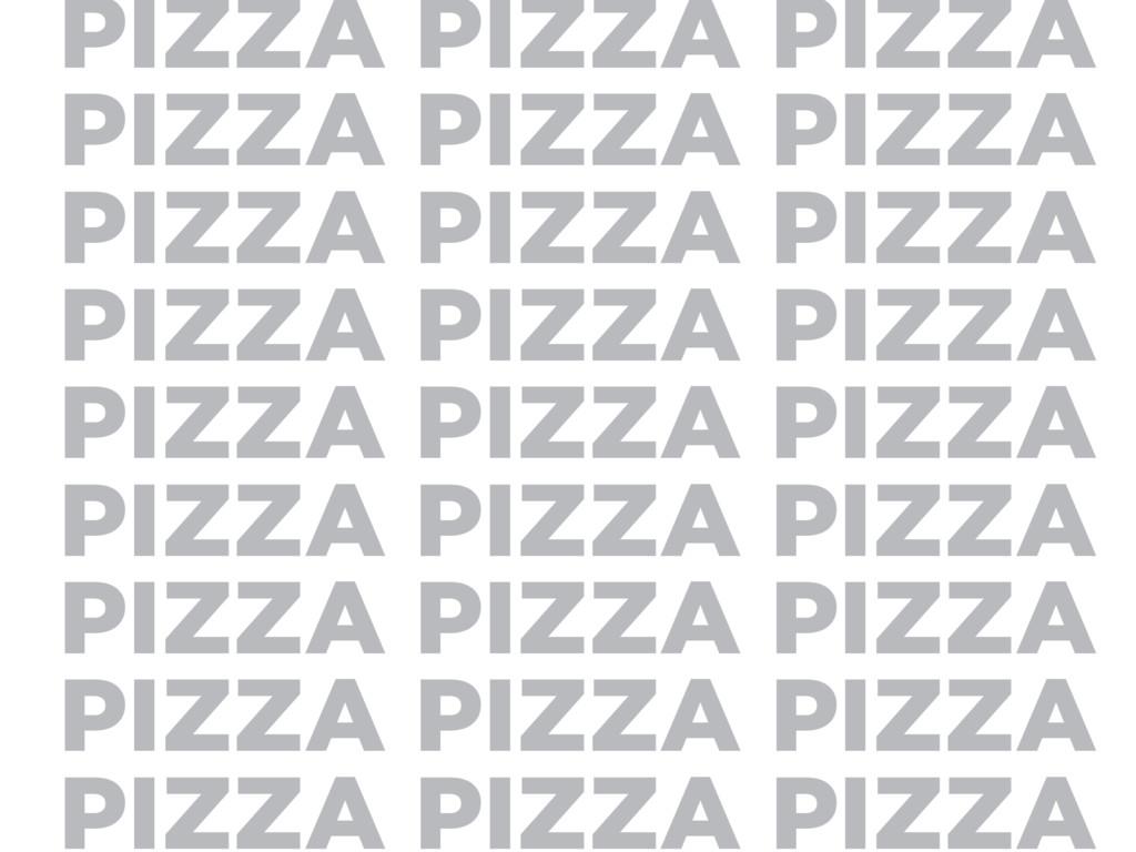 PIZZA PIZZA PIZZA PIZZA PIZZA PIZZA PIZZA PIZZA...