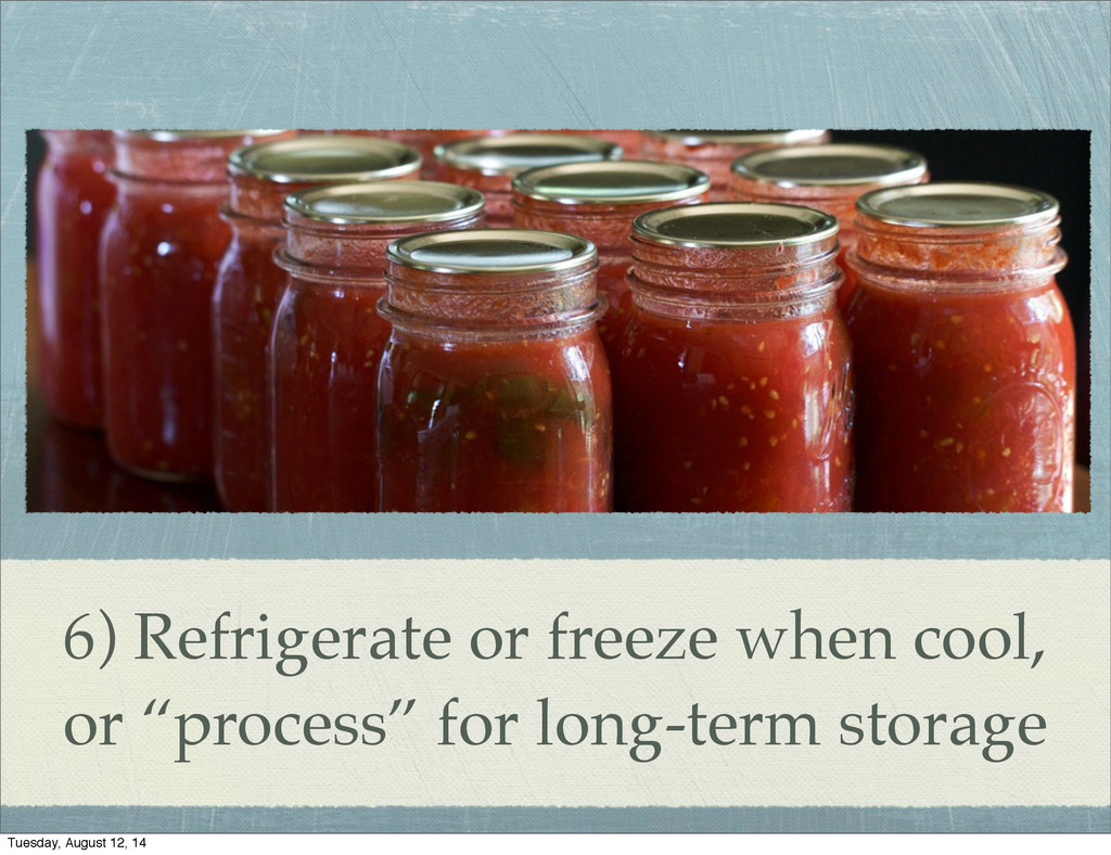 "6) Refrigerate or freeze when cool, or ""process..."
