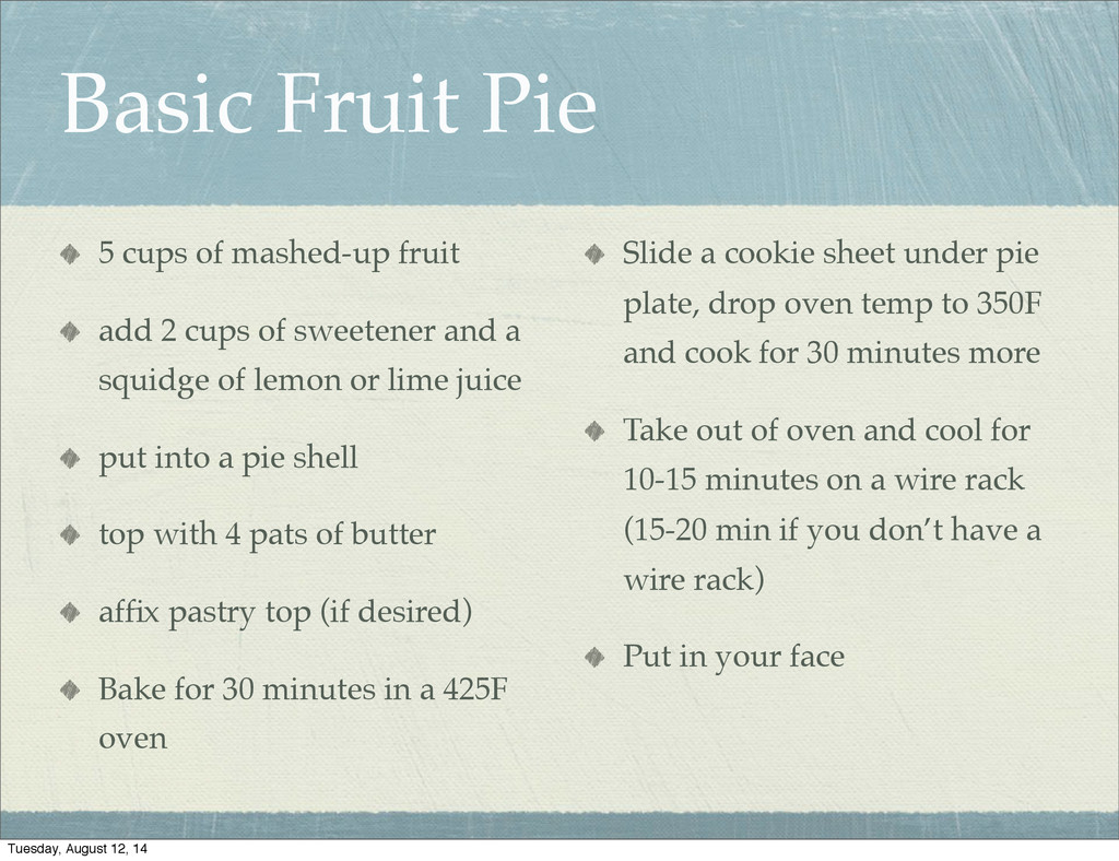 Basic Fruit Pie 5 cups of mashed-up fruit add 2...