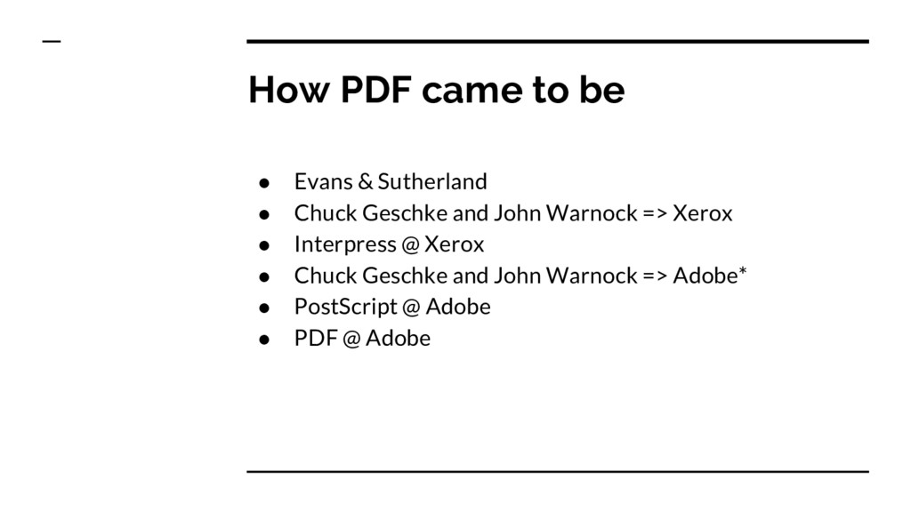 How PDF came to be ● Evans & Sutherland ● Chuck...