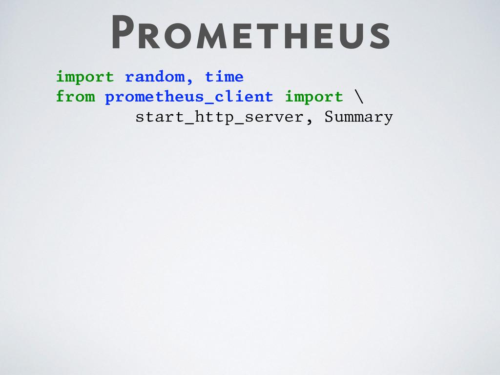 Prometheus import random, time from prometheus_...