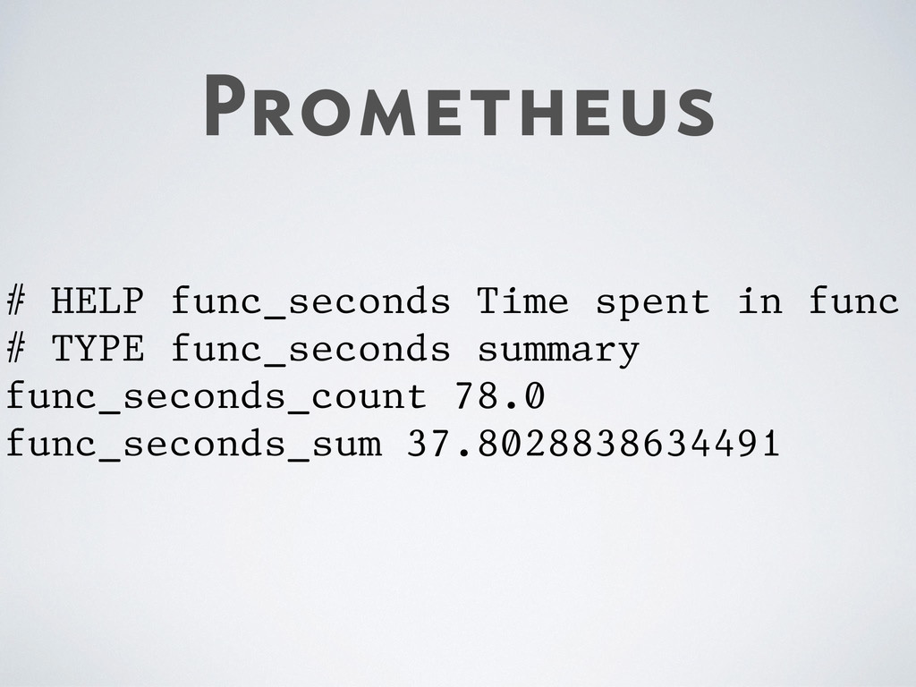Prometheus # HELP func_seconds Time spent in fu...
