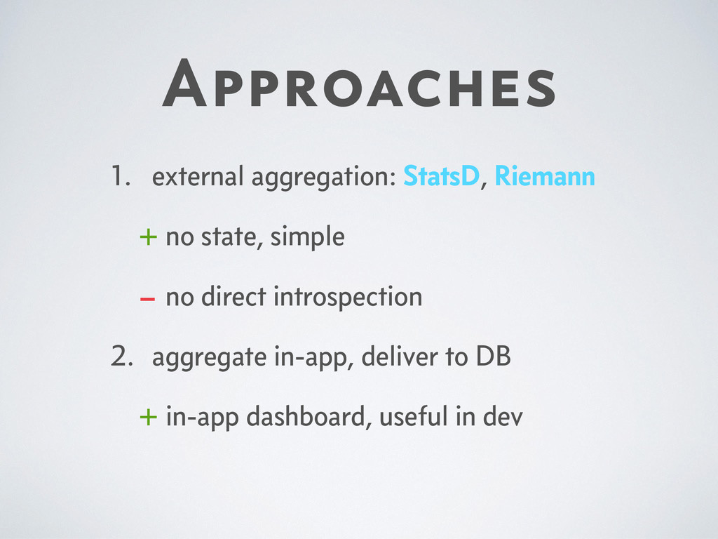 Approaches 1. external aggregation: StatsD, Rie...