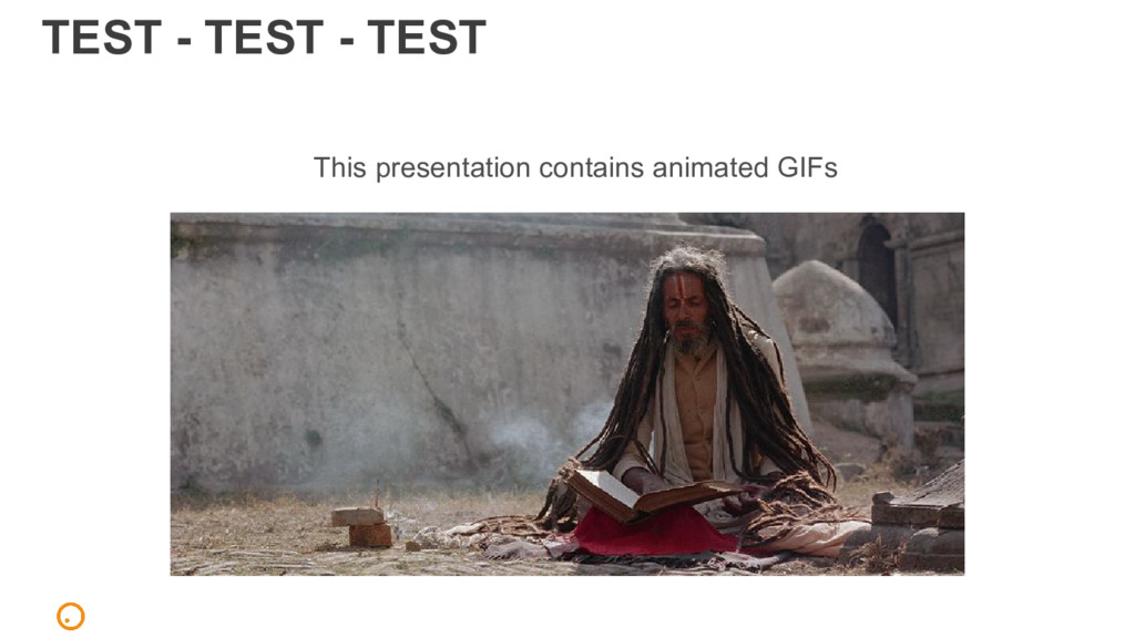 TEST - TEST - TEST This presentation contains a...