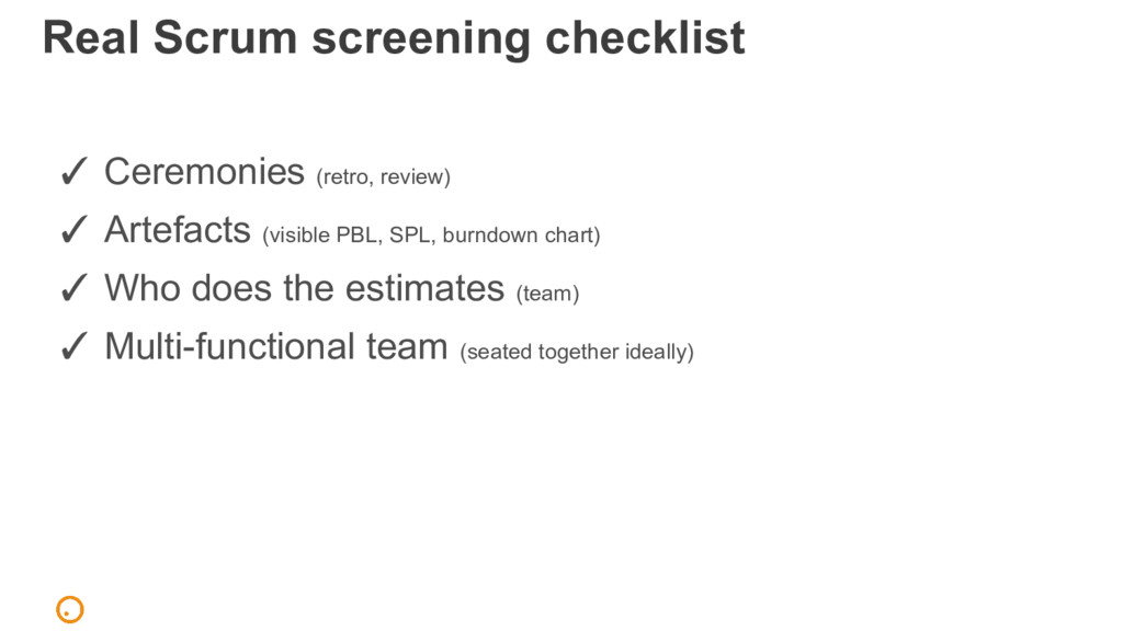 Real Scrum screening checklist ✓ Ceremonies (re...