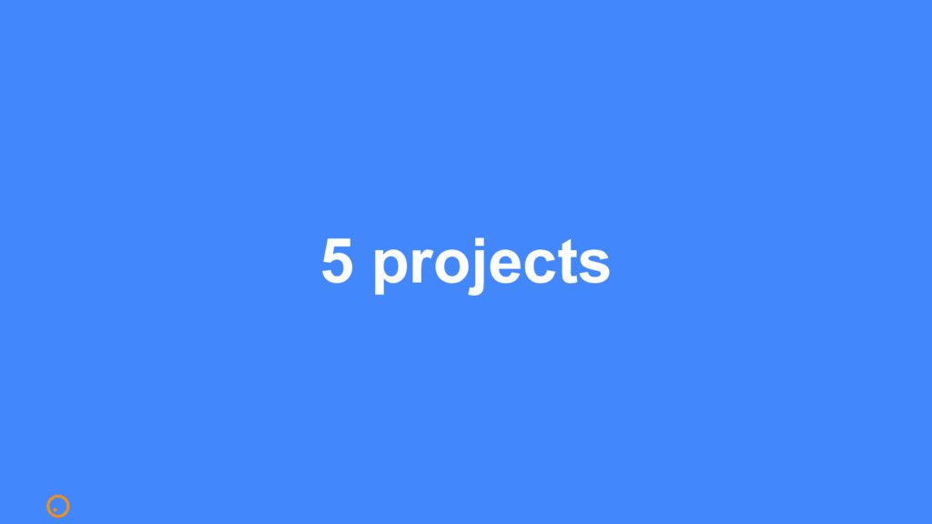 5 projects