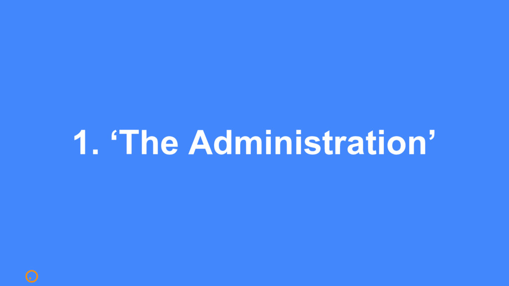 1. 'The Administration'
