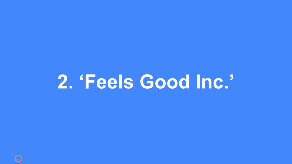 2. 'Feels Good Inc.'