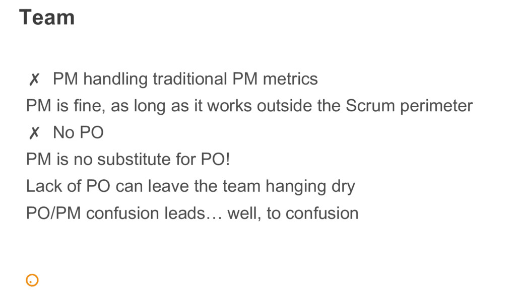 Team ✗ PM handling traditional PM metrics PM is...