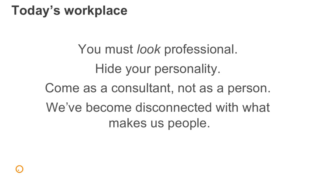 You must look professional. Hide your personali...