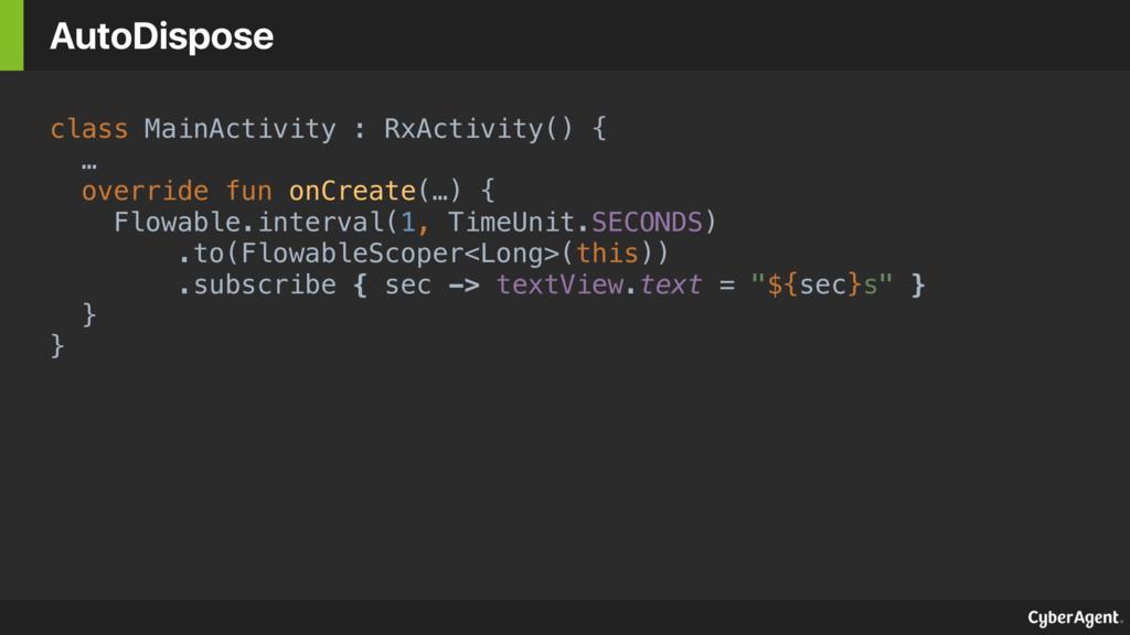 class MainActivity : RxActivity() { … overrid...