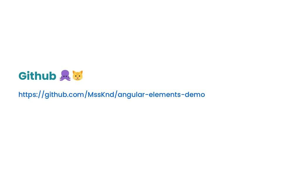 Github https://github.com/MssKnd/angular-elemen...
