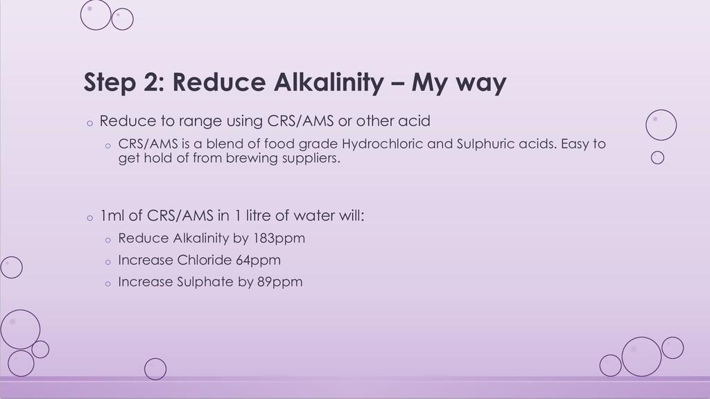 Step 2: Reduce Alkalinity – My way o Reduce to ...