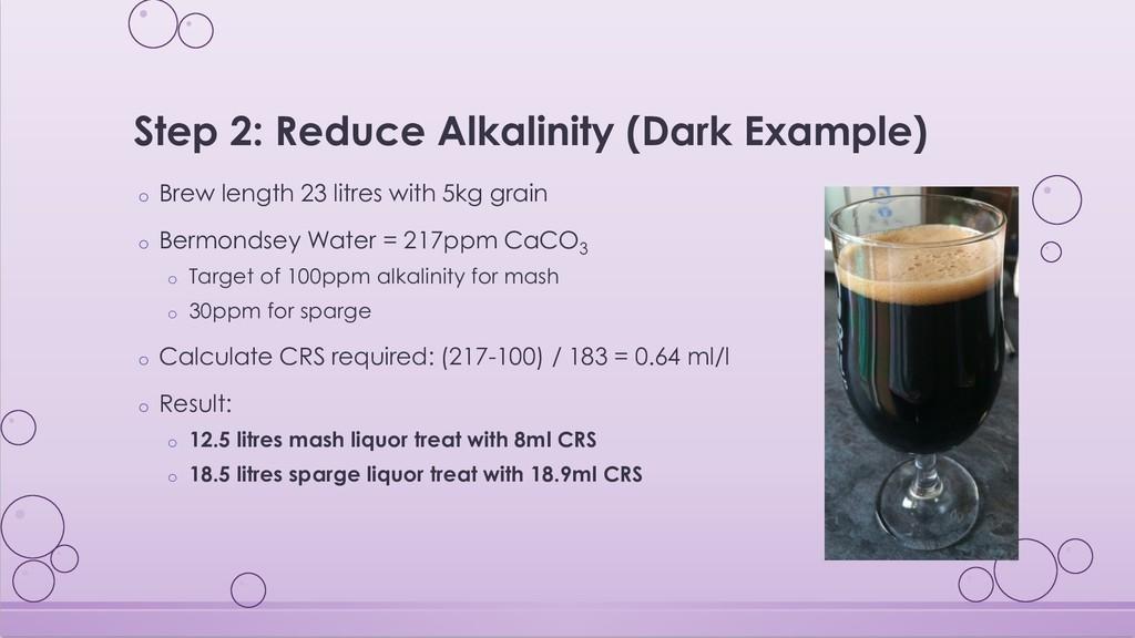 Step 2: Reduce Alkalinity (Dark Example) o Brew...